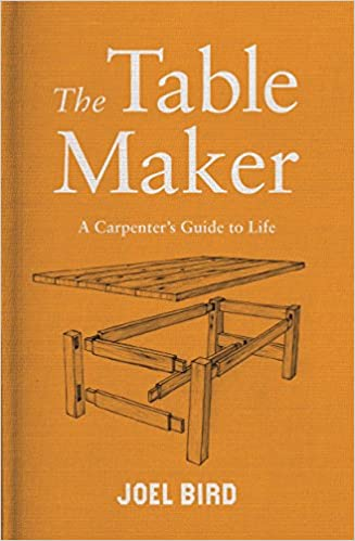 Buy The Table Maker: A Carpenter's Guide to Life Book Online