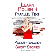 Learn Polish II: Parallel Text - Short Stories (Polish - English)