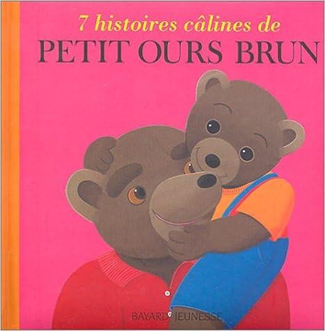 Téléchargement 7 histoires câlines de Petit Ours Brun pdf ebook