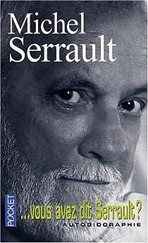 Vous avez dit Serrault ? par Serrault