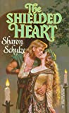 img - for The Shielded Heart (Sharon Schulze, Harlequin Historical Romance) book / textbook / text book