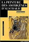 La peinture des aborigènes d'Australie par Dussart