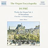 Dupré: Works for Organ, Vol. 1: 24 Inventions / Chorales / 4 Modal Fugues (The Organ Encyclopedia)