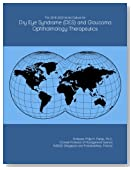 The 2018-2023 World Outlook for Dry Eye Syndrome (DES) and Glaucoma Ophthalmology Therapeutics