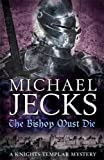 The Bishop Must Die (Knights Templar Mysteries 28): A thrilling medieval mystery (Knights Templar Mysteries (Headline))