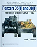 Panzers 35(t) and 38(t) and their Variants 1920-1945, Walter J. Spielberger, 0764330896