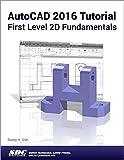 AutoCADAutoCAD 2016 Tutorial First Level 2D Fundamentals