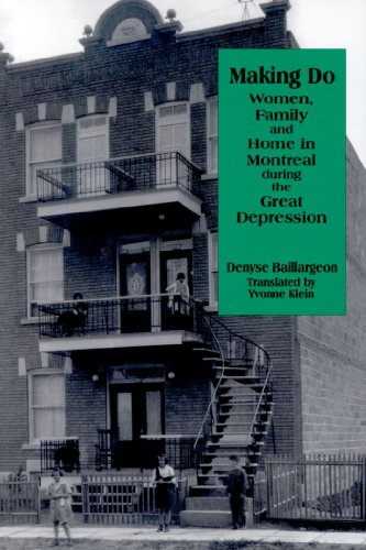 Making Do: Family and Home in Montreal during the Great Depression (Studies in Childhood and Family in Canada)