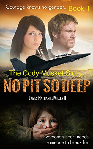 No Pit So Deep: The Cody Musket Story