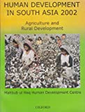 Human Development in South Asia 2002 : Agriculture and Rural Report, Haq, Mahbub ul, 0195798937