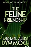 img - for The Feline Friendship: A Caleb & Thinnes Mystery (Caleb & Thinnes Mysteries) book / textbook / text book