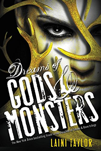 Dreams of Gods & Monsters (Daughter of Smoke and Bone Book 3) by [Taylor, Laini]