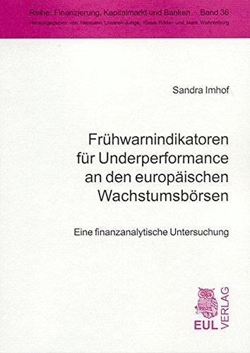 Frühwarnindikatoren für Underperformance an den europäischen Wachstumsbörsen: Eine finanzanalytische Untersuchung (Finanzierung, Kapitalmarkt und Banken)