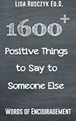 1600+ Positive Things to Say to Someone Else