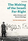 "Peter Bergamin, ""The Making of the Israeli Far-Right: Abba Ahimeir and Zionist Ideology"" (I. B. Tauris, 2019)"