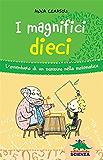 I magnifici dieci: L'avventura di un bambino nella matematica