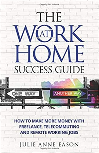 The Work At Home Success Guide