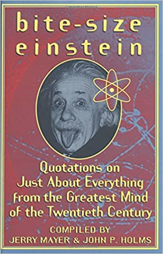 Bite Size Einstein Quotations On Just About Everything From The