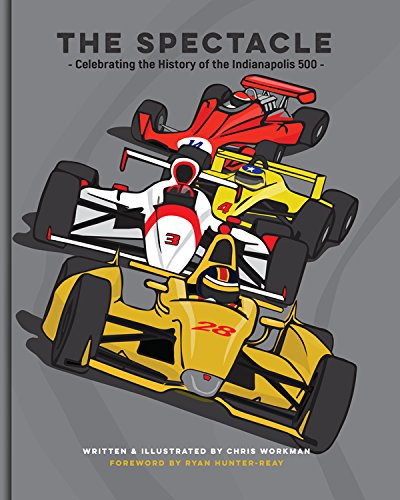 The Spectacle - Celebrating the History of the Indianapolis - Winners Indianapolis 500