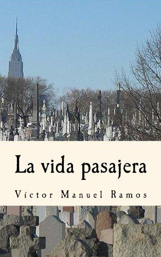La vida pasajera - Víctor Manuel Ramos