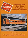 Milwaukee Road Color Guide to Freight and Passenger Equipment, Doug Nighswonger and William F. Stauss, 1582480117