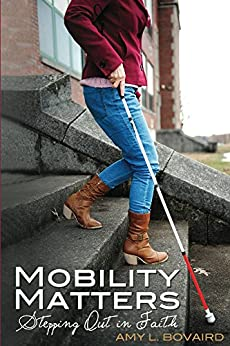 Mobility Matters: Stepping Out in Faith (The Mobility Series Book 1) by [Bovaird, Amy]