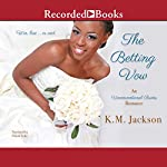 The Betting Vow | K. M. Jackson