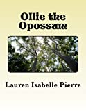 img - for Ollie the Opossum: A Tale of Loving Yourself book / textbook / text book