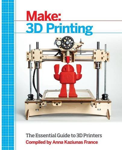 Make: 3D Printing: The Essential Guide to 3D Printers (Tapa Blanda)