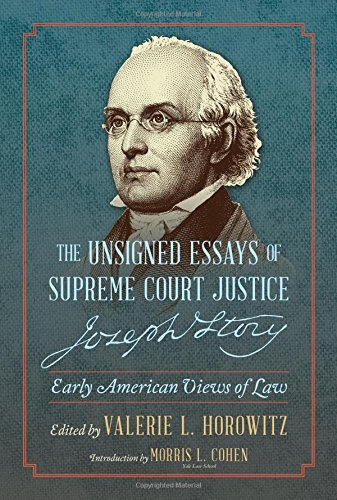 The Unsigned Essays of Supreme Court Justice Joseph Story: Early American Views of Law