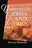 Unsophisticated Verses and Lyrics, Filton Hebbard, 0595256279