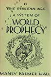 The Piscean age: A system of world prophecy