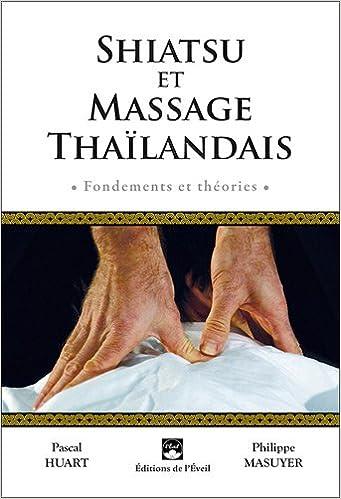 En ligne Shiatsu et massage thaïlandais : Fondements et théories pdf