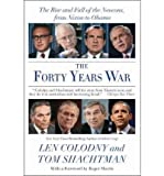 img - for [(The Forty Years War: The Rise and Fall of the Neocons, from Nixon to Obama)] [Author: Len Colodny] published on (November, 2014) book / textbook / text book