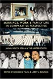 img - for Marriage, Work, and Family Life in Comparative Perspective: Japan, South Korea, and the United States by Larry L. Bumpass (2004-02-01) book / textbook / text book