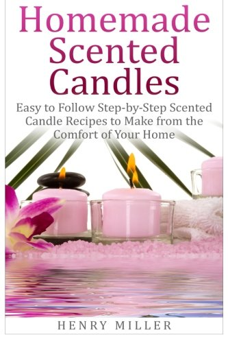 Download Homemade Scented Candles: Easy to Follow Step-by-Step Scented Candle and Diffuser Recipes to Make from the Comfort of Your Home pdf