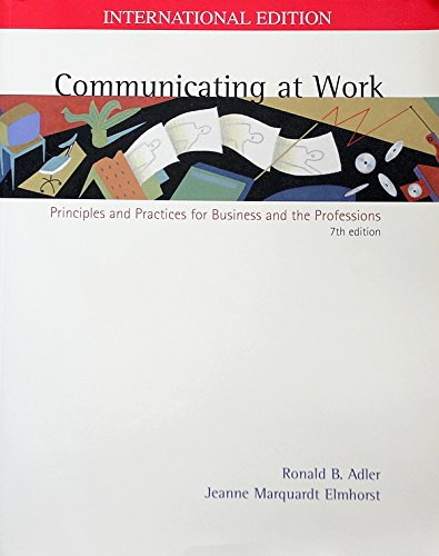 Communicating at Work: Principles and Practices for Businss and the Professions -- Seventh 7th Edition