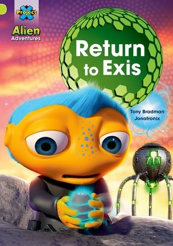 Project X: Alien Adventures: Lime: Return to Exis by Tony Bradman (2013-09-05)
