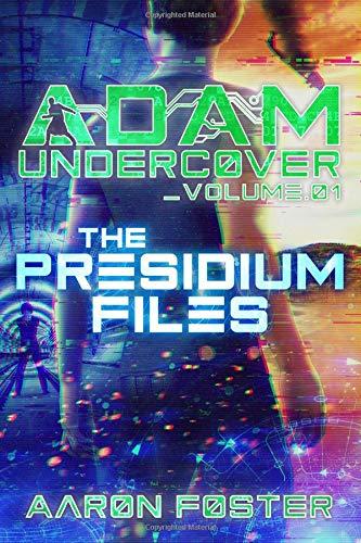 Adam Undercover, The Presidium Files (Volume 1) PDF