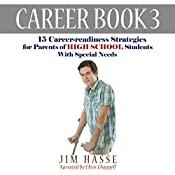 Career Book 3: 15 Career-readiness Strategies for Parents of High School Students with Special Needs: Career-readiness Series, Volume 3 | Jim Hasse