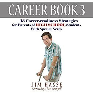 Career Book 3: 15 Career-readiness Strategies for Parents of High School Students with Special Needs Audiobook