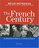 The French Century, Brian Moynahan, 2080300156