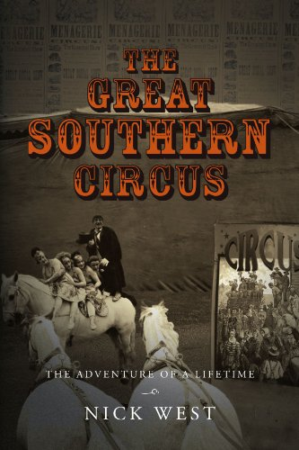 The Great Southern Circus: THE ADVENTURE OF A LIFETIME