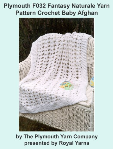Plymouth F032 Fantasy Naturale Yarn Pattern Crochet Baby Afghan (I Want To - Crochet Patterns Bernat