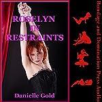 Roselyn in Restraints | Danielle Gold
