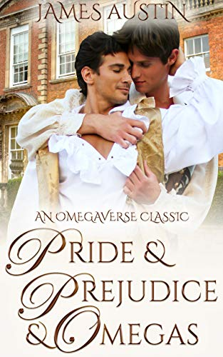 Pride and Prejudice and Omegas (English Edition)