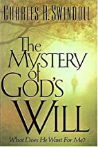 The Mystery of God's Will: What Does He…