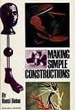 Making Simple Constructions, Hansi Bohm, 0823029956