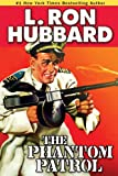Phantom Patrol by L. Ron Hubbard -  The Ultimate Drug Bust on the Deep Blue Sea (Military & War Short Stories Collection)