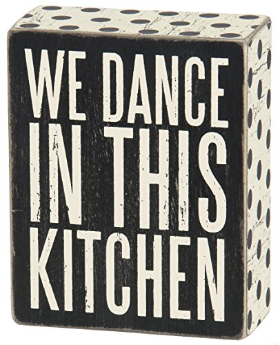 Primitives By Kathy Box Sign We Dance In This Kitchen Wall Decor